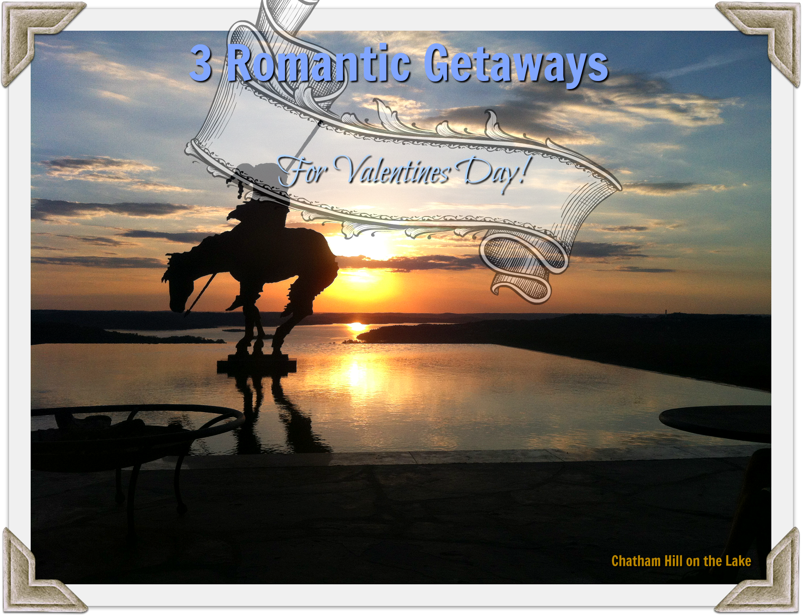 3 Romantic Getaways for Valentines Day at ChathamHillonthelake.com