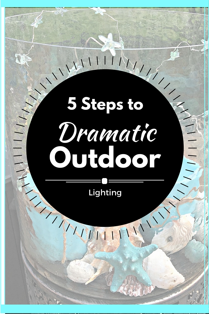 5 Steps to Dramatic Outdoor Lighting www.chathamhillonthelake.com