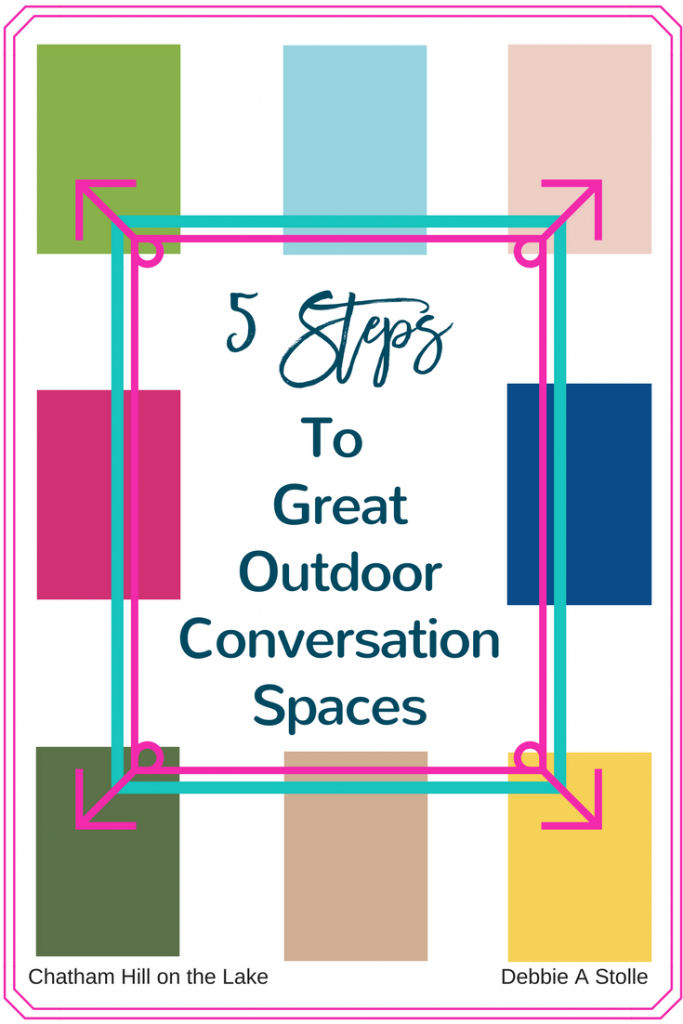 5 steps to great outdoor conversation spaces www.chathamhillonthelake.com