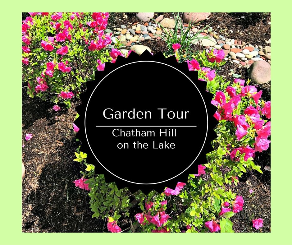 Garden Tour Post www.chathamhillonthelake.com