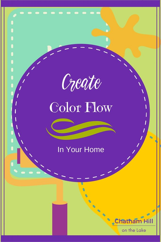 Create Color Flow in your Home www.chathamhillonthelake.com