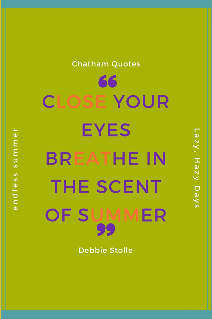 Summer Quote by Chatham Hill on the Lake