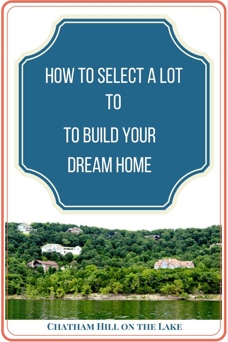How to Select a Lot www.chathamhillonthelake.com