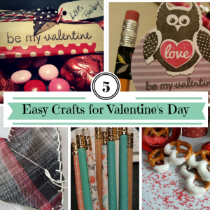 Five Easy Crafts for Valentines Day
