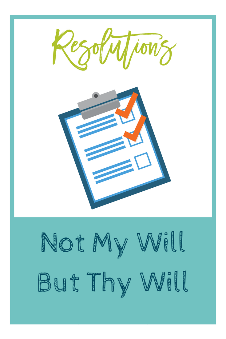 Resolutions, My Will or Thy Will