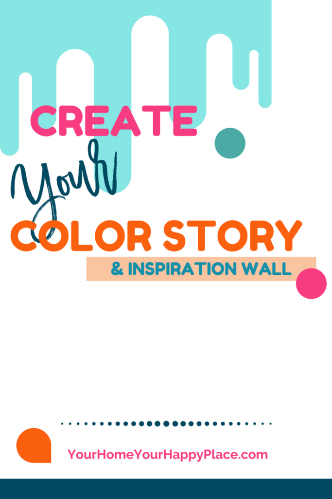 Create Your Color Story and Inspiration Wall at https://www.yourhomeyourhappyplace.com