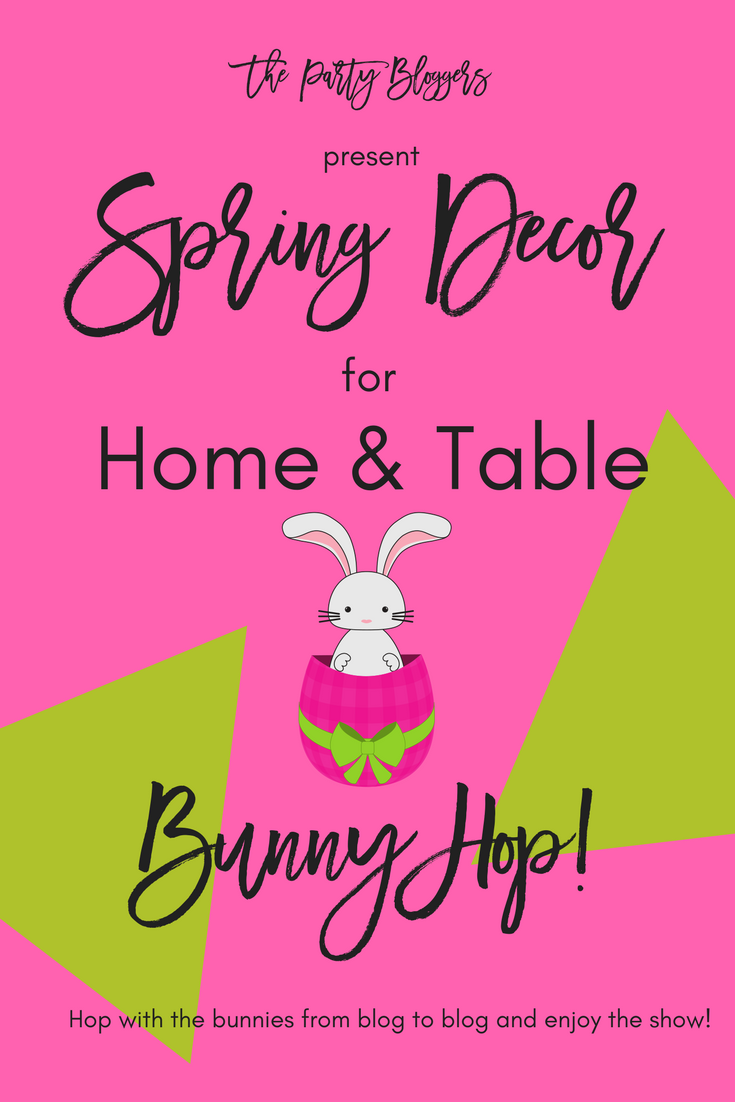 Spring Decor for Home and Table Bunny Hop. Visit 9 homes from one site. www.yourhomeyourhappyplace.com
